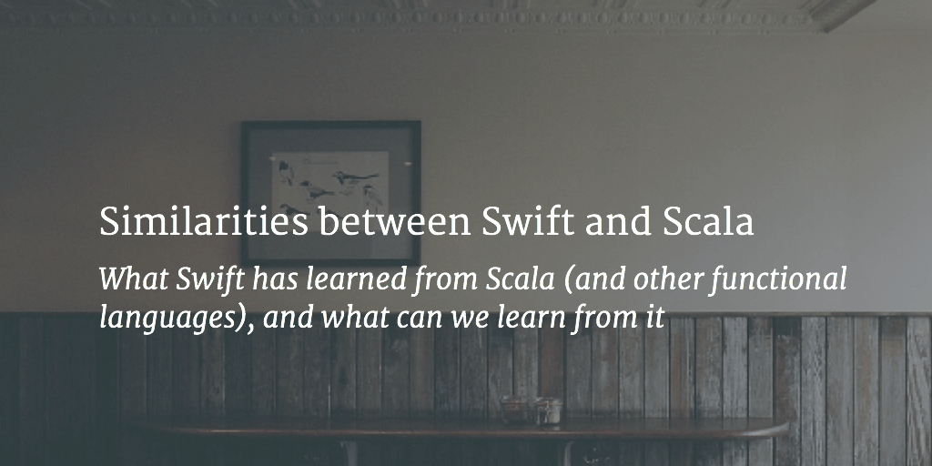 Similarities between Swift and Scala