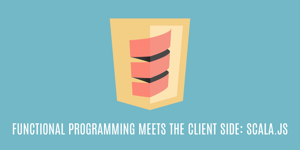 Functional programming meets the client side: Scala.js