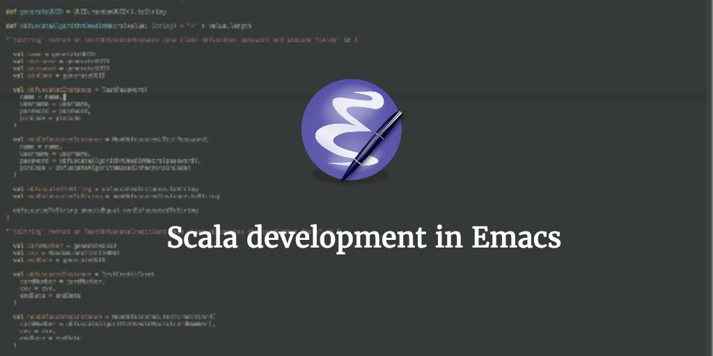 Scala development with GNU Emacs | 47 Degrees