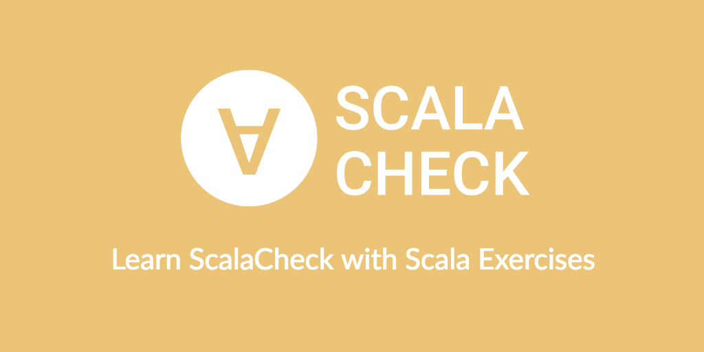 Learn ScalaCheck with Scala Exercises