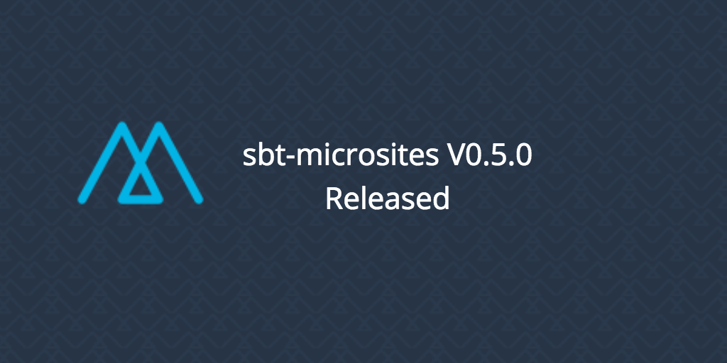 Sbt-Microsites V0.5.0 Released