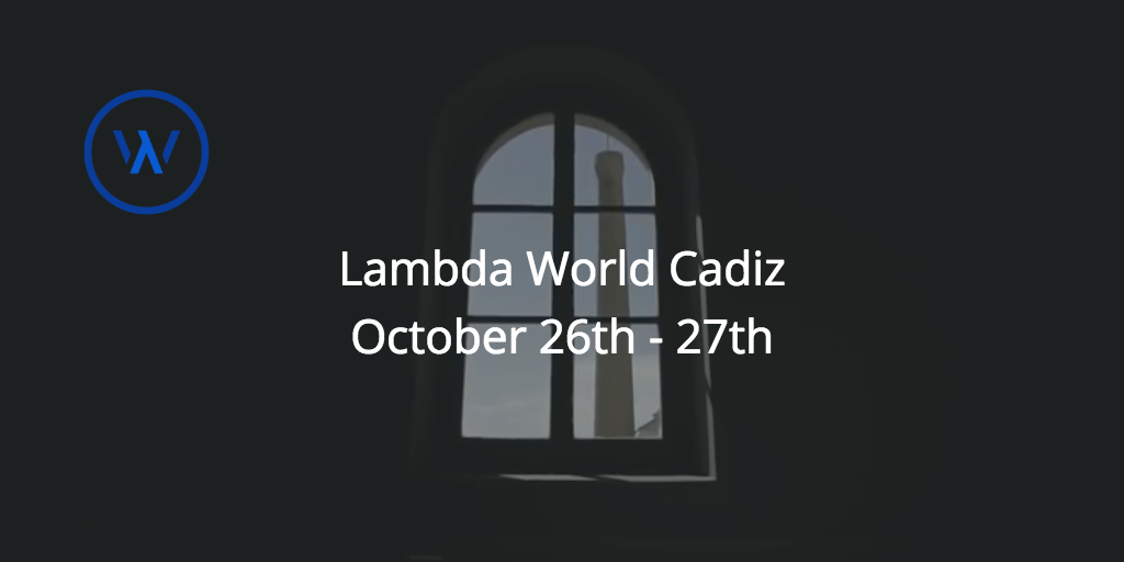 Join us for Lambda World 2017 in Cádiz, Spain!