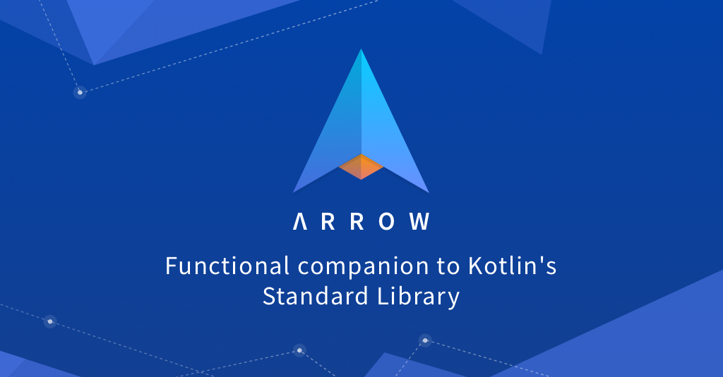Λrrow - Functional Programming for Kotlin