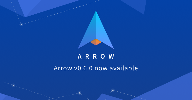 Arrow v0.6.0 now available
