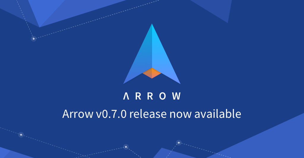 Arrow v0.7.0 release now available
