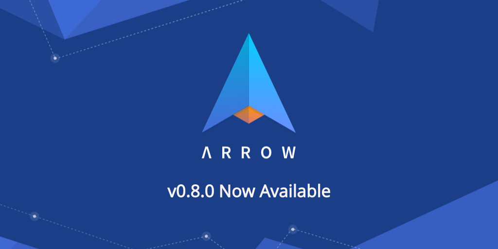 Arrow v0.8.0 now available
