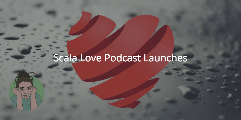 Scala Love - New Podcast Launching Soon