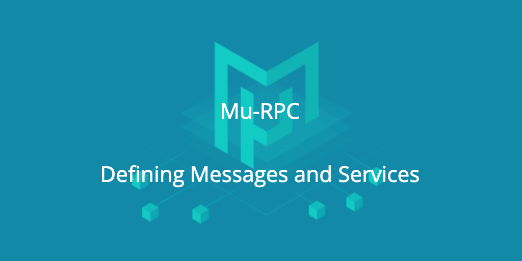 Mu-RPC: defining messages and services