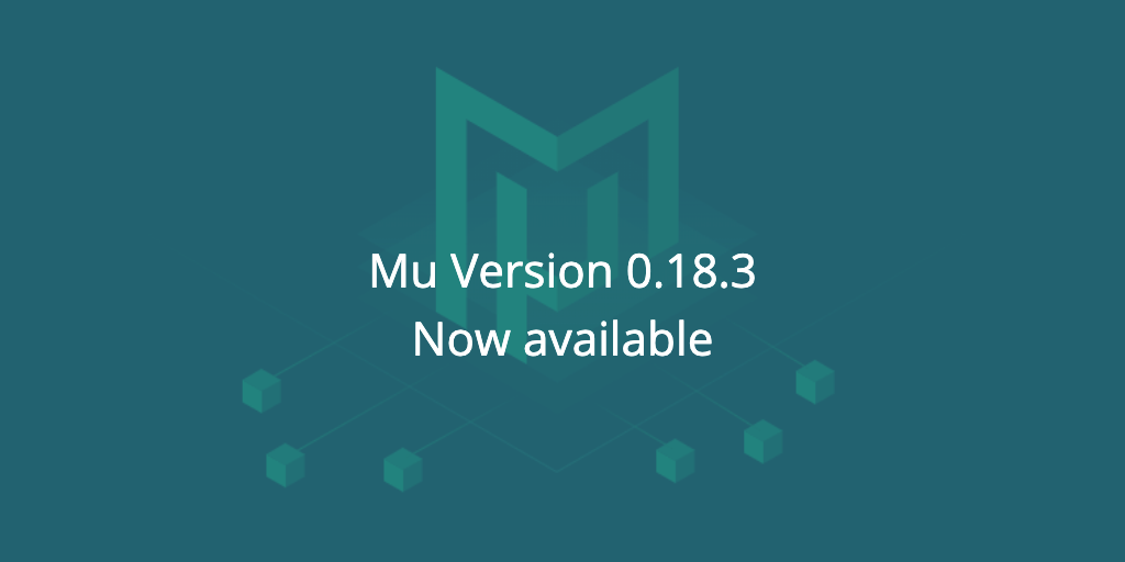 Mu v0.18.3 is now available