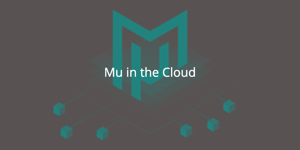 Mu in the cloud
