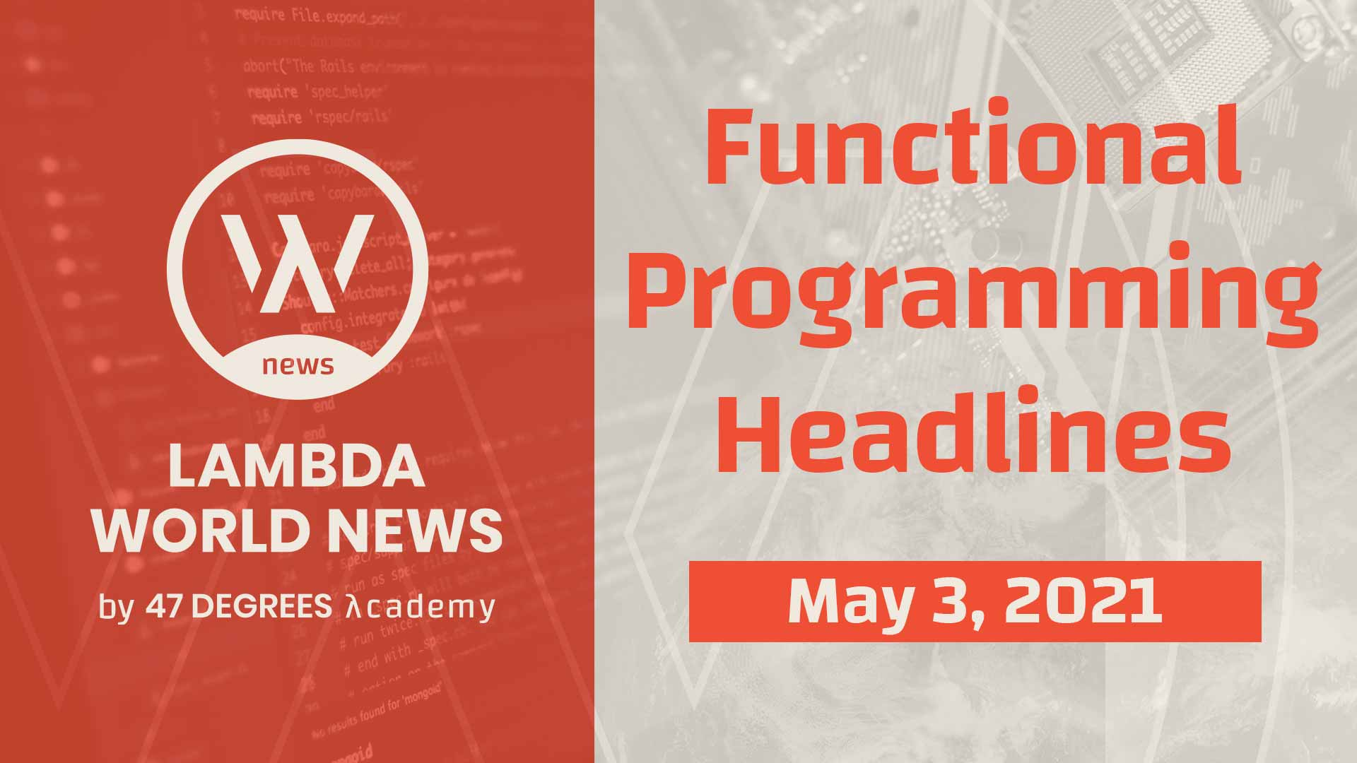 Lambda World News | Functional Programming Headlines for the week of May 3rd, 2021