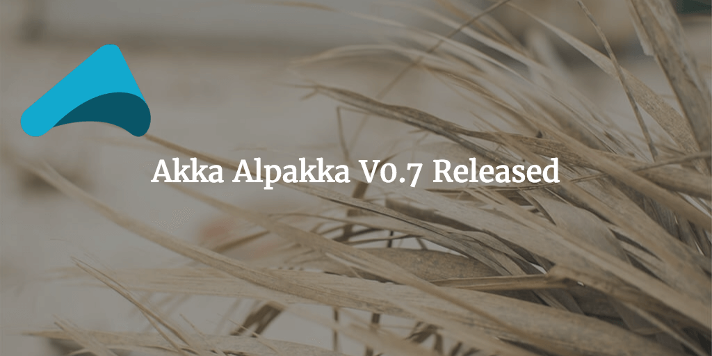 Akka Alpakka v0.7 released