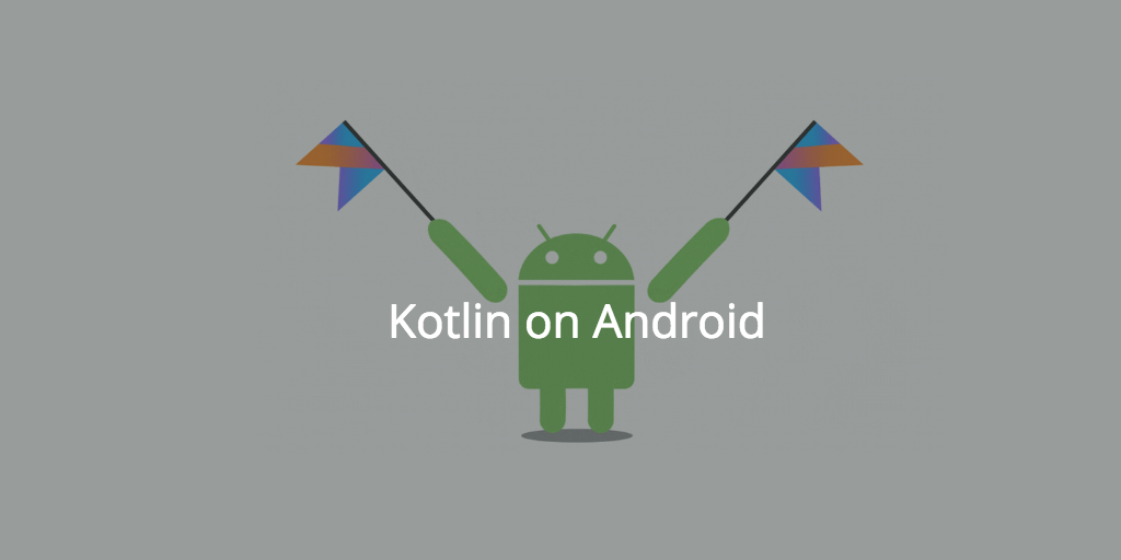 Kotlin Officially Joins Android Family