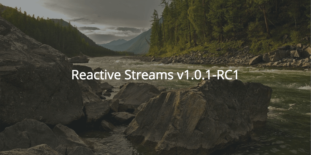 Reactive Stream V.1.0.1-RC1 release