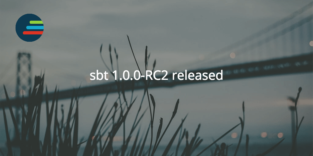 sbt 1.0.0-RC2 released