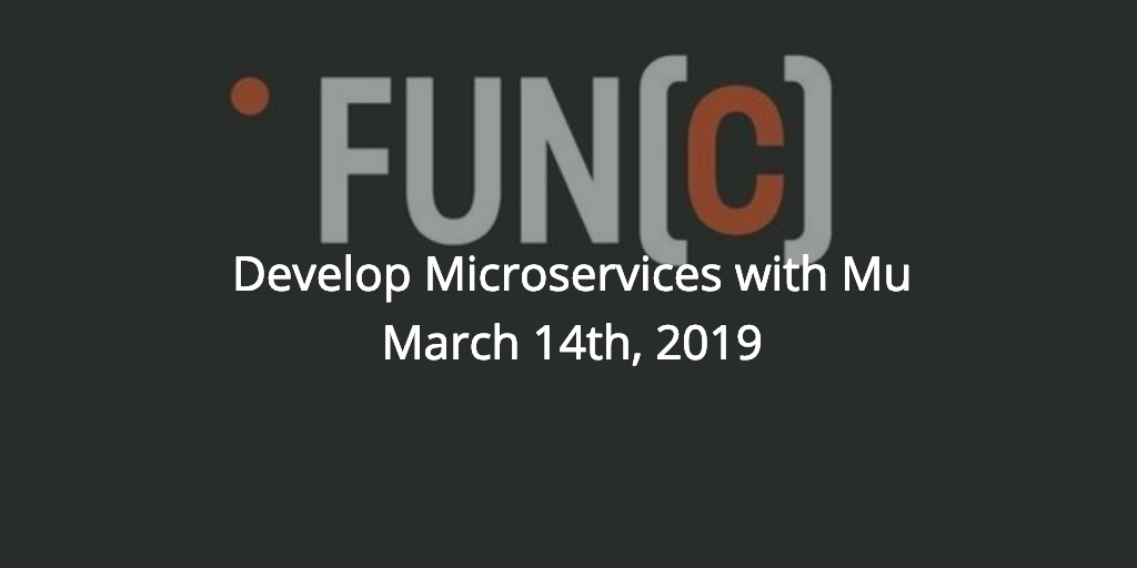 Develop Microservices with Mu